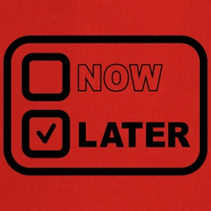 Now Later T-shirts - Forklæde