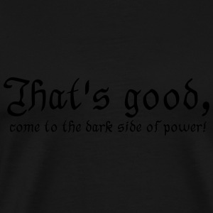 dark side of power... Pullover & Hoodies - Männer Premium T-Shirt