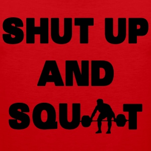 Shut Up And Squat Tee shirts - Débardeur Premium Homme