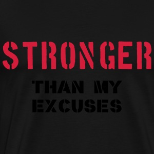 Stronger Than My Excuses Felpe - Maglietta Premium da uomo