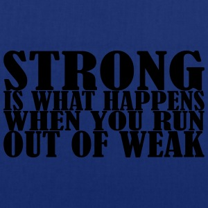 Strong is what Happens Hoodies & Sweatshirts - Tote Bag