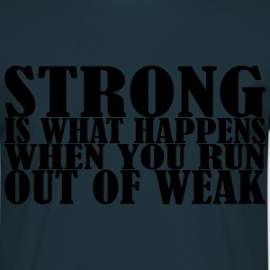Strong is what Happens Hoodies & Sweatshirts - Men's T-Shirt