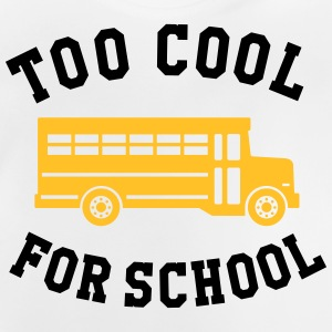 TOO COOL FOR SCHOOL Shirts - Baby T-Shirt
