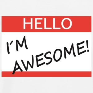 Hello I´m awesome Pullover & Hoodies - Männer Premium T-Shirt