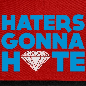 haters gonna hate Shirts - Snapback cap
