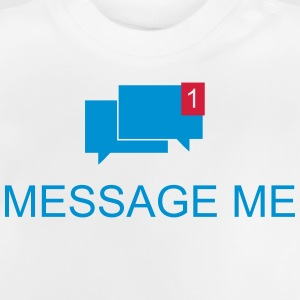 Message me / Mail me 2c Shirts - Baby T-Shirt
