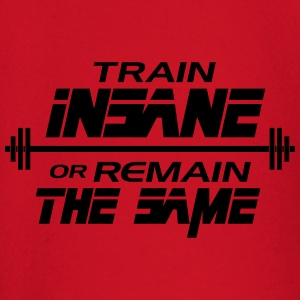 Train insane or remain the same T-Shirts - Baby Long Sleeve T-Shirt