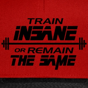 Train insane or remain the same Koszulki - Czapka typu snapback