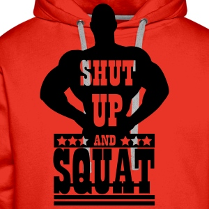 Shut up and squat Magliette - Felpa con cappuccio premium da uomo