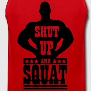Shut up and squat Magliette - Canotta premium da uomo