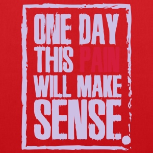 One day this pain will make sense T-Shirts - Tote Bag