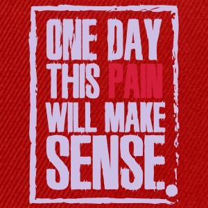 One day this pain will make sense T-Shirts - Snapback Cap