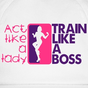 Act like a lady - train like a boss T-Shirts - Baseball Cap