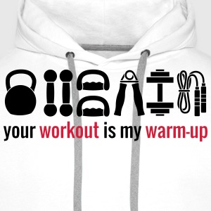 Your workout is my wam-up T-shirts - Premiumluvtröja herr