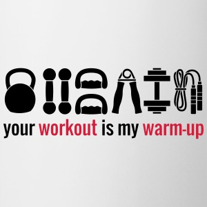 Your workout is my wam-up T-shirts - Mugg