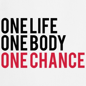 One Life One Chance One Body T-shirts - Keukenschort