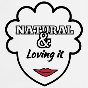 Natural & Loving It T-Shirts - Cooking Apron