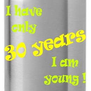 I have only 30 years, I am young ! Koszulki - Bidon