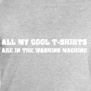 All my cool tshirts are in the washing machine T-Shirts - Men's Sweatshirt by Stanley & Stella