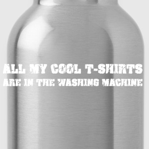 All my cool tshirts are in the washing machine T-shirts - Vattenflaska