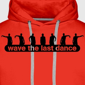 wave the last dance T-shirts - Mannen Premium hoodie