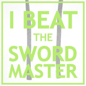 I Beat the Swordmaster T-Shirts - Männer Premium Hoodie
