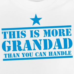 This is more GRANDAD than you can handle funny Shirts - Baby T-Shirt