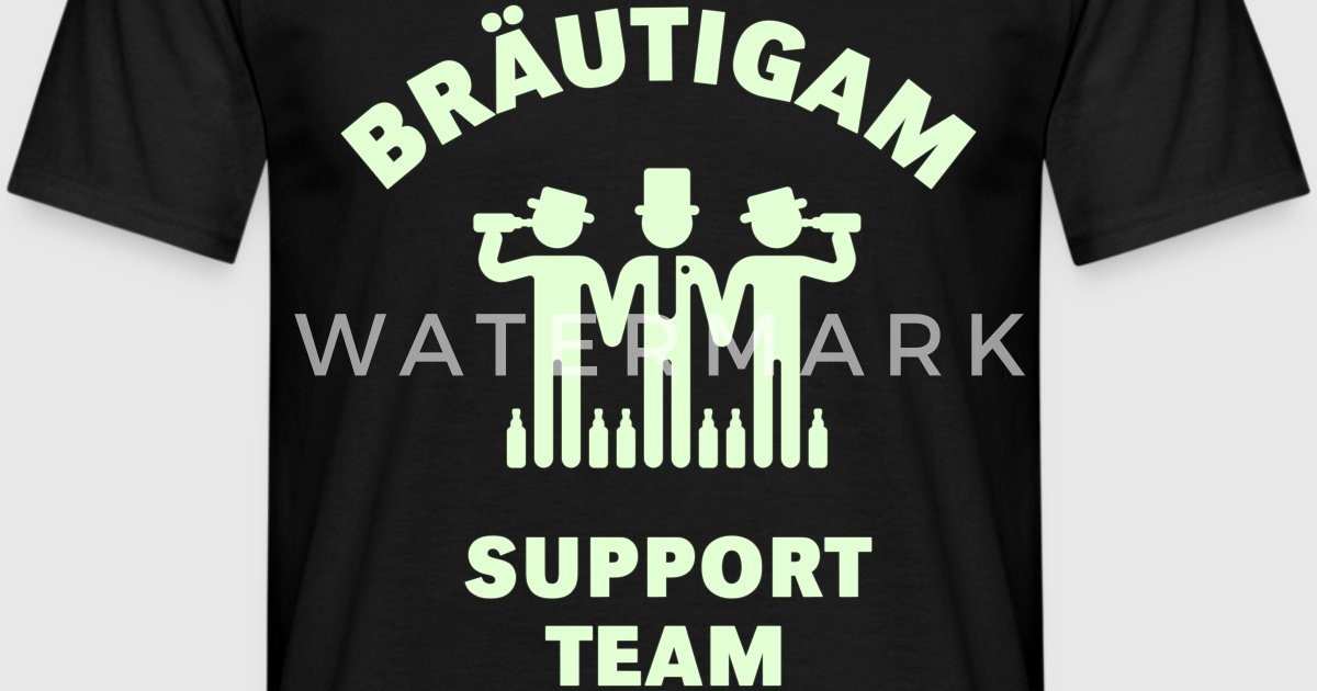Brautigam support team jga t shirt spreadshirt for Junggesellenabschied t shirt sprüche