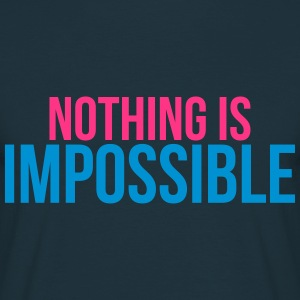 nothing is impossible Pullover & Hoodies - Männer T-Shirt