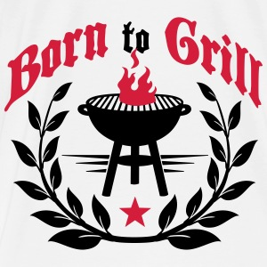 Born to Grill Tee shirts - T-shirt Premium Homme