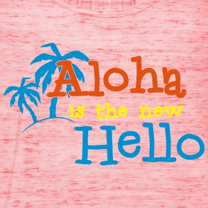 Aloha is the new Hello 3c T-Shirts - Women's Tank Top by Bella