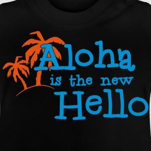 Aloha is the new hello! 2c T-shirts - Baby-T-shirt