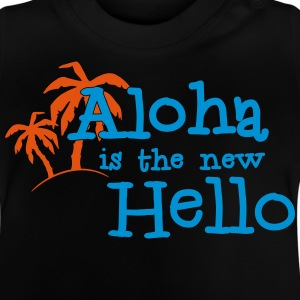 Aloha is the new hello! 2c Shirts - Baby T-shirt