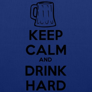 keep_calm_and_drink_hard T-Shirts - Stoffbeutel