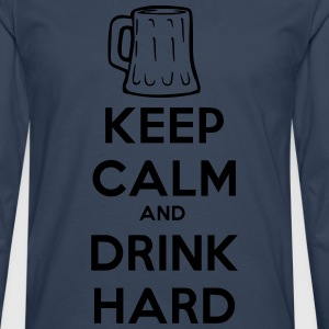 keep_calm_and_drink_hard Camisetas - Camiseta de manga larga premium hombre