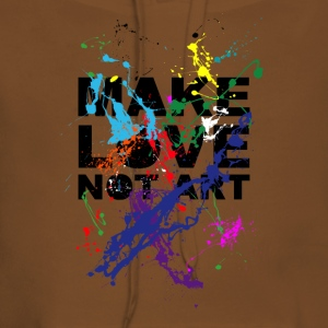 make love not art T-Shirts - Frauen Premium Hoodie