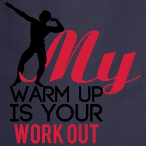My warm up is your work out Koszulki - Fartuch kuchenny