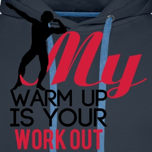 My warm up is your work out Koszulki - Bluza męska Premium z kapturem