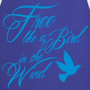 free like a bird in the wind Shirts - Keukenschort