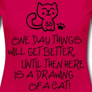 ONE DAY THINGS WILL GET BETTER Shirts - Women's Premium Longsleeve Shirt