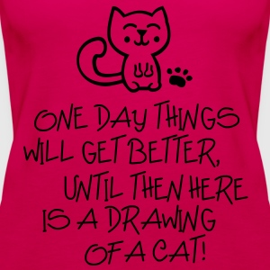 ONE DAY THINGS WILL GET BETTER Shirts - Women's Premium Tank Top