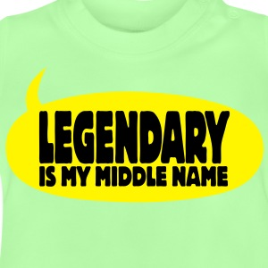 legendary is my middle name I Shirts - Baby T-Shirt