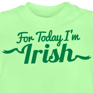 For Today I'm Irish! in ribbon funky Shirts - Baby T-Shirt