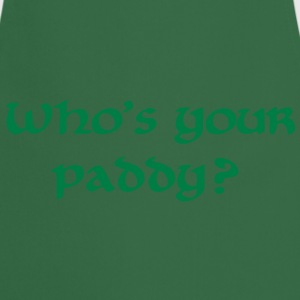 Who's your paddy St. Patricks day T-Shirts - Kochschürze