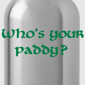 Who's your paddy St. Patricks day T-Shirts - Trinkflasche