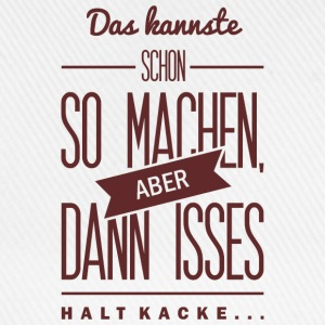 Spruch: is halt Kacke T-shirts - Basebollkeps