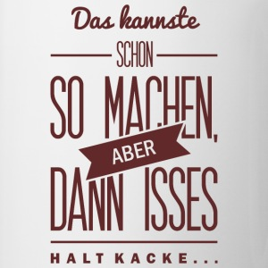 Spruch: is halt Kacke Magliette - Tazza