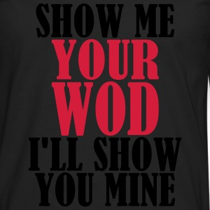 Show me Your WOD Tee shirts - T-shirt manches longues Premium Homme
