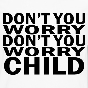 Don't you worry child Swedish House Mafia - Men's Premium Longsleeve Shirt