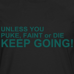 Keep Going T-Shirts - Men's Premium Longsleeve Shirt